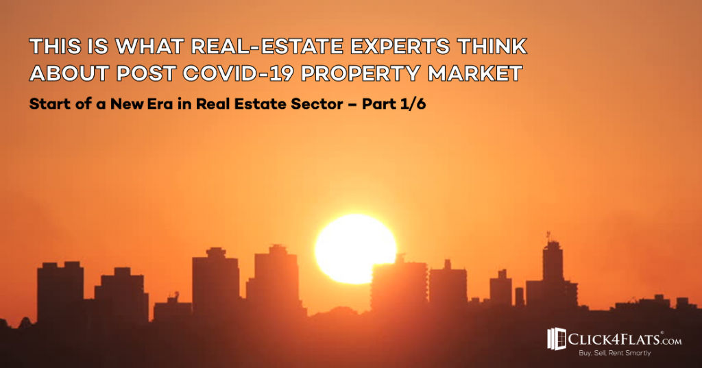 Opinion of Experts on Start of New Era in Real Estate – (Part 1/6)