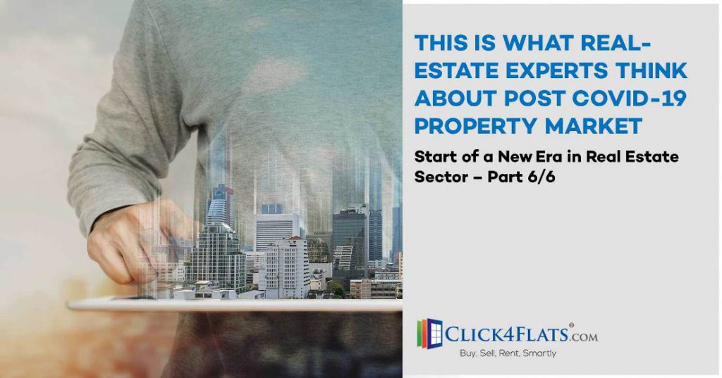 Opinion of Experts on Start of New Era in Real Estate – (Part 6/6)